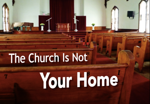 AM Church Is Not Your Home